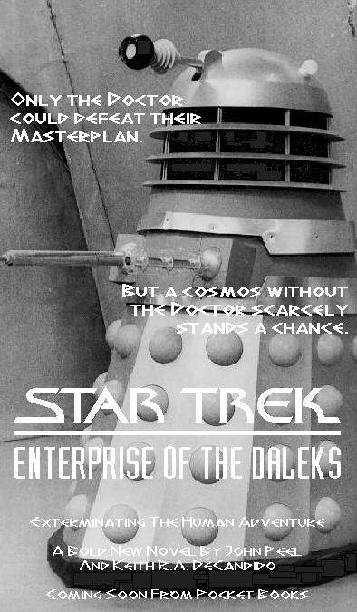 Star Trek: Enterprise of the Daleks -- (not!) an upcoming novel by John Peel and Keith R.A. DeCandido