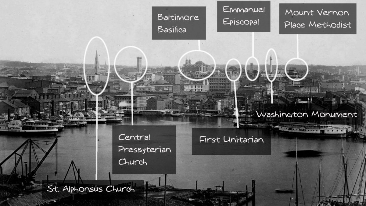 Photograph of Baltimore, circa 1871, annotated. Left to right: St. Alphonsus, Central Presbyterian, Baltimore Basilica, First Unitarian, Emmanual Episcopal, the Washington Monument, and (under construction) Mount Vernon Place Methodist.